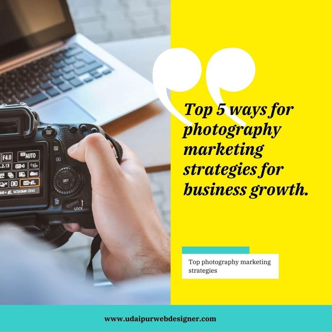 Top photography marketing strategies